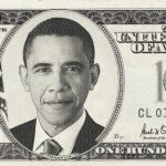 Obama's all about the benjamins.