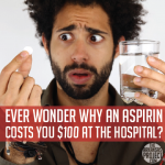 'Uncompensated Care Scam': The Story of the $100 Aspirin