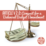 "Introducing ""Article V 2.0"": The Compact for a Balanced Budget"