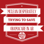 McLean Desperately Attempting To Save O'Care In AR