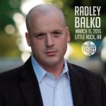 Come hear Radley Balko in Little Rock!