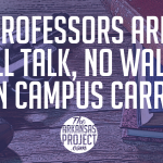 "Expert: Professors All Talk, No Walk On ""Campus Carry"""