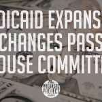 Medicaid Expansion Changes Pass House Committee