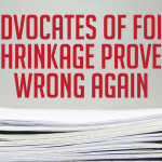 Advocates of FOIA Shrinkage Proven Wrong Again