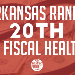 Arkansas Ranks 20th In State Fiscal Health