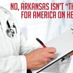 "No, Arkansas Isn't ""The Model"" For America On Healthcare"