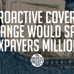 Retroactive Coverage Change Would Save Taxpayers Millions