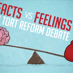 Facts vs. Feelings In Tort Reform Debate
