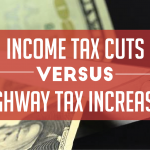 Income Tax Cuts vs. Highway Tax Increases