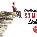 Medicaid's New $3 Million Liability