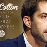 Cotton Has a Plan for Rogue Federal Employees