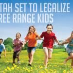 Utah Set to Legalize Free Range Kids