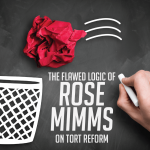 The Flawed Logic of Rose Mimms on Tort Reform
