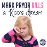 Senator Pryor Kills A Kidd's Dream