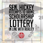 Senator Hickey Attempts to Bring Lottery Scholarships in Line with Reality