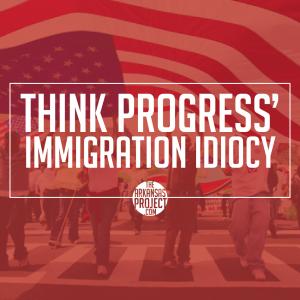 Think Progress (Immigration)