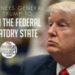 16 Attorneys General Urge Trump To Reform Federal Regulatory State