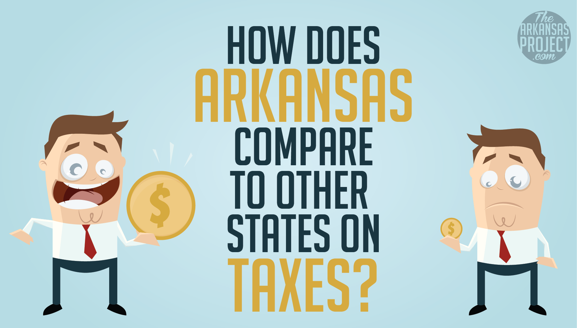 How Does Arkansas Compare To Other States On Taxes?   The Arkansas Project