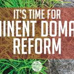 Time for Eminent Domain Reform