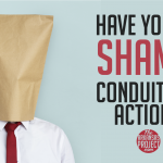 Have You No Shame, Conduit for Action?