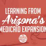 Learning from Arizona's Medicaid Expansion