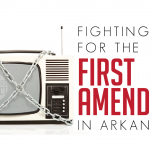 Fighting for the First Amendment in Arkansas
