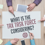 What is the Tax Reform Task Force Considering?