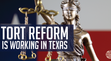 Tort Reform is Working in Texas